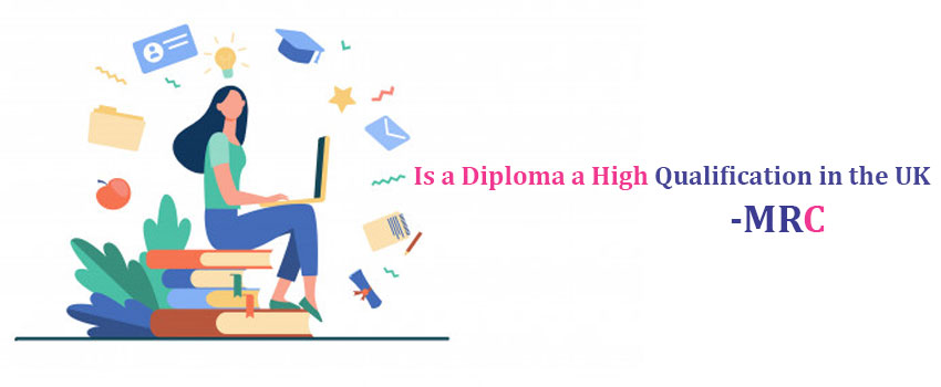 Is a Diploma a High Qualification in the UK | Mont Rose College